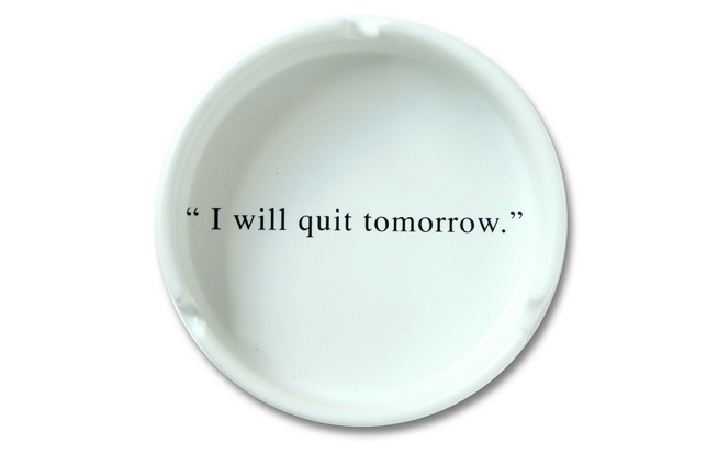 popielniczka i will quit tomorrow propaganda